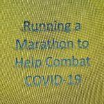 Running a Marathon to Help Combat COVID-19